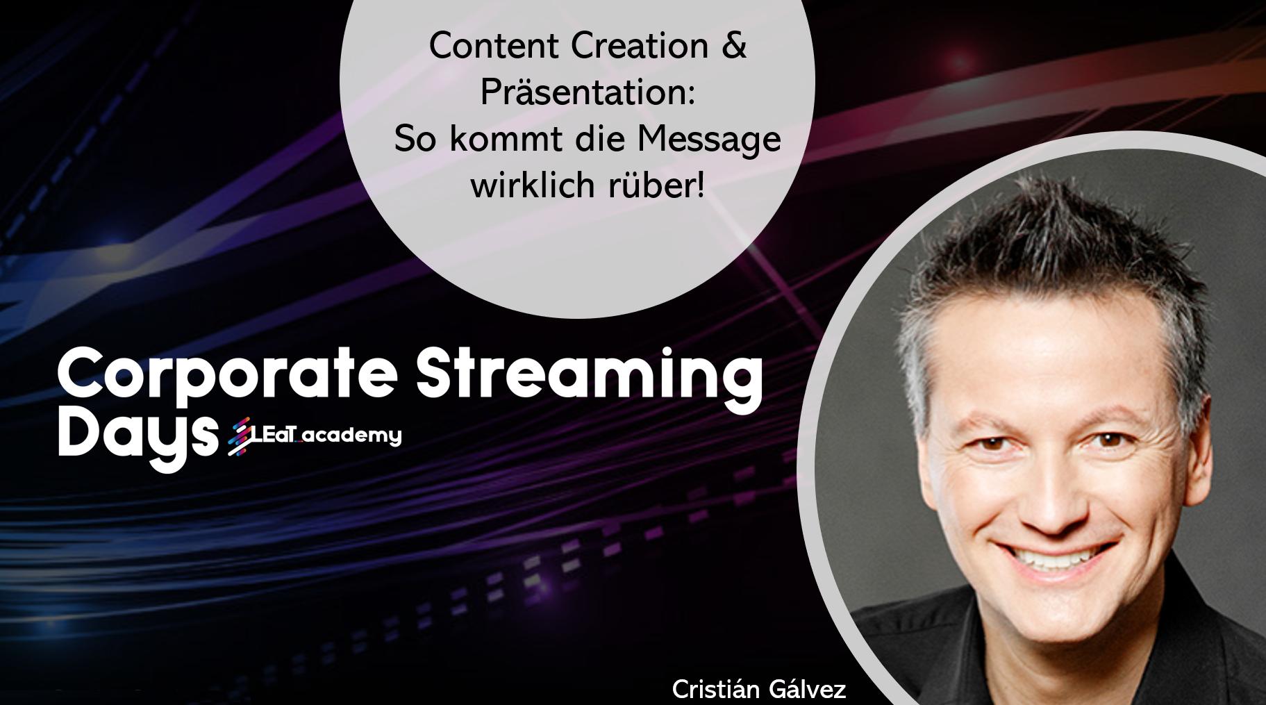 Cristián Gálvez: Content Creation & Präsentation: So kommt die Message wirklich rüber!